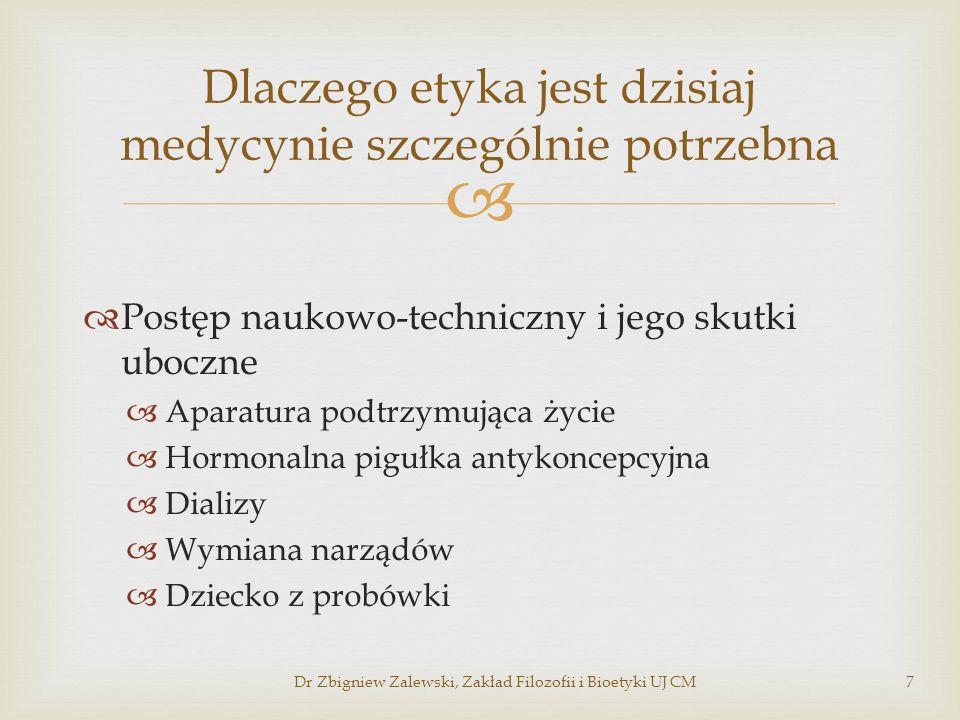 Obcy w królestwie medycyny Apel do autorytetów Potrzeba regulacji i legislacji Odwołanie się do szarego człowieka Wpływ opinii publicznej Media zaglądające przez ramię Dlaczego etyka jest dzisiaj medycynie szczególnie potrzebna Dr Zbigniew Zalewski, Zakład Filozofii i Bioetyki UJ CM8