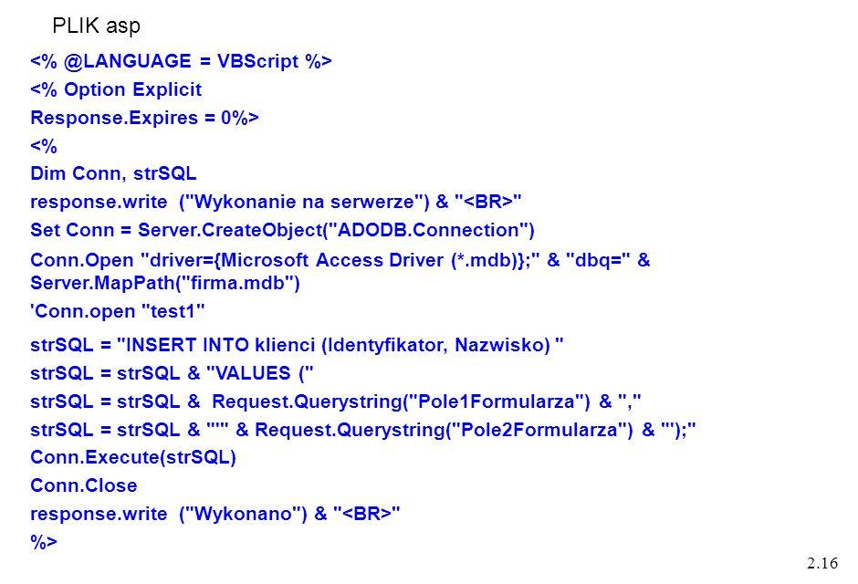 2.16 <% Option Explicit Response.Expires = 0%> <% Dim Conn, strSQL response.write (