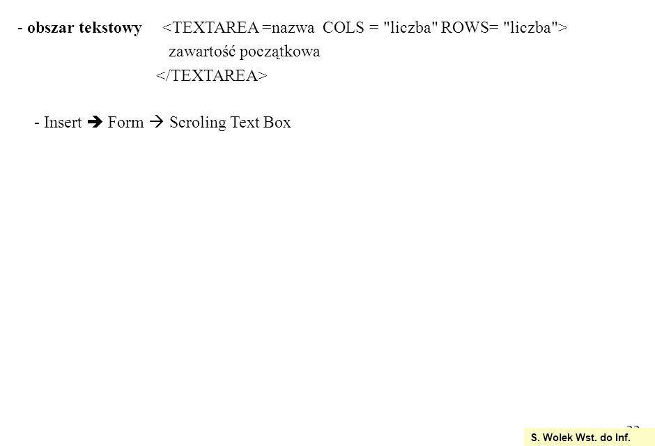 22 S. Wolek Wst. do Inf. - Insert Form Scroling Text Box - obszar tekstowy zawartość początkowa