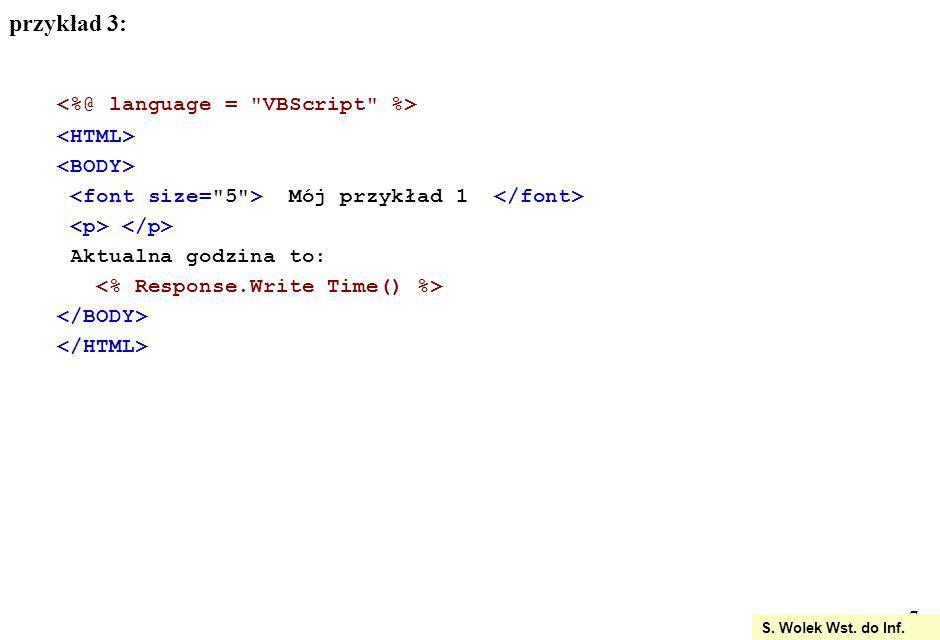7 S. Wolek Wst. do Inf. przykład 3: Mój przykład 1 Aktualna godzina to: