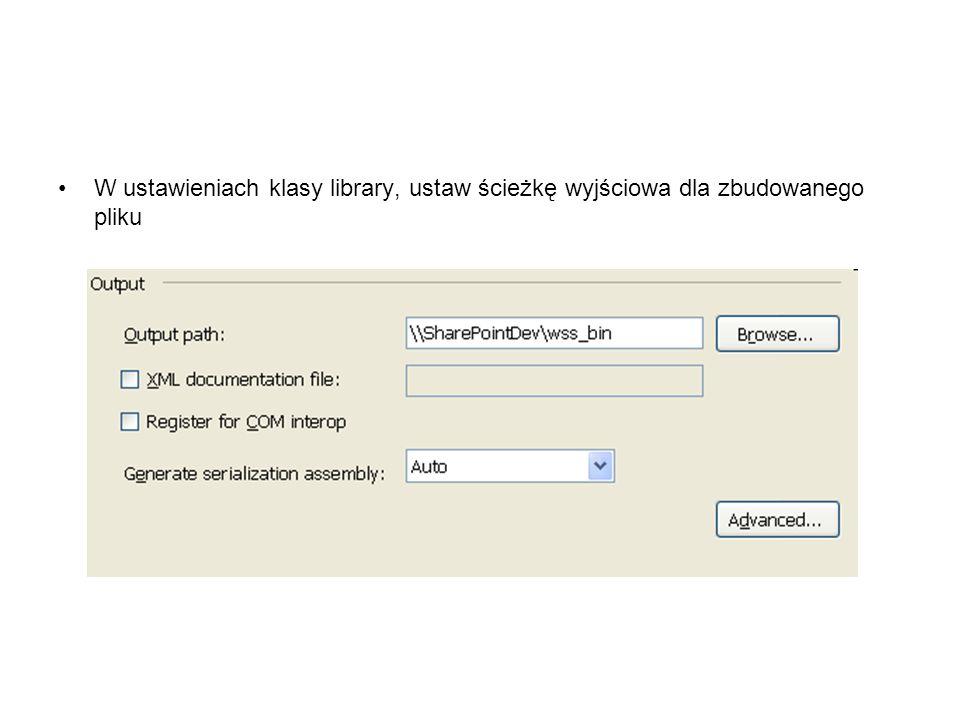 W ustawieniach klasy library, ustaw ścieżkę wyjściowa dla zbudowanego pliku