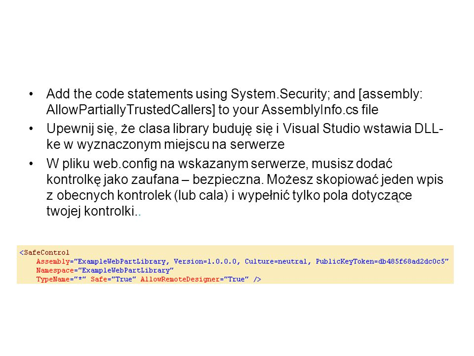 Add the code statements using System.Security; and [assembly: AllowPartiallyTrustedCallers] to your AssemblyInfo.cs file Upewnij się, że clasa library