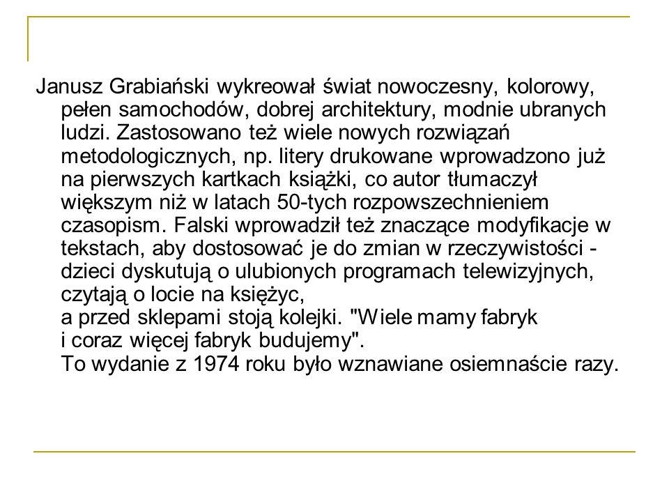 Janusz Grabiański wykreował świat nowoczesny, kolorowy, pełen samochodów, dobrej architektury, modnie ubranych ludzi.