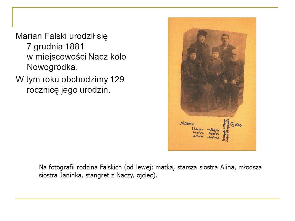 Marian Falski urodził się 7 grudnia 1881 w miejscowości Nacz koło Nowogródka.