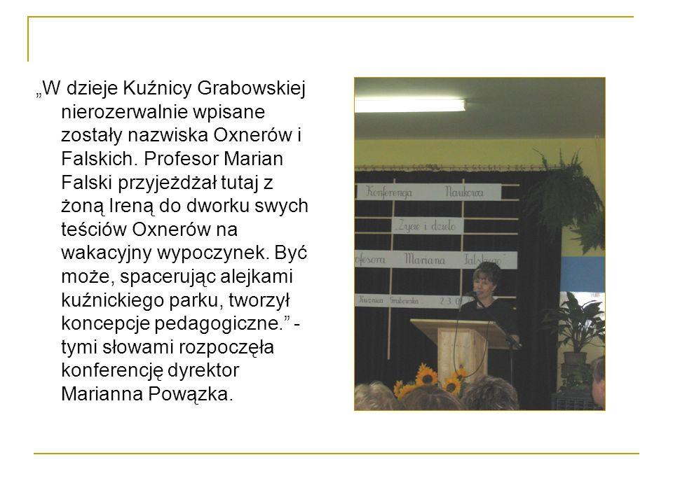 W dzieje Kuźnicy Grabowskiej nierozerwalnie wpisane zostały nazwiska Oxnerów i Falskich.