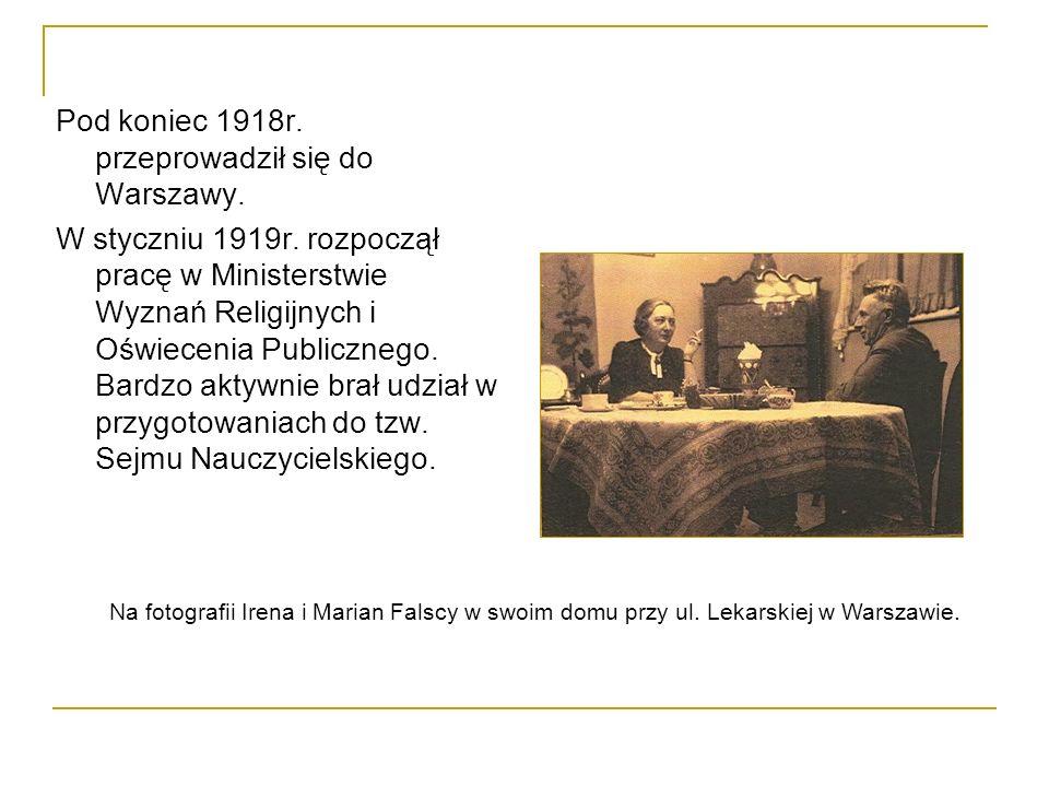 Pod koniec 1918r.przeprowadził się do Warszawy. W styczniu 1919r.