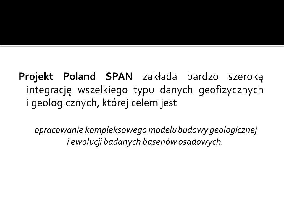 Projekt Poland SPAN zakłada bardzo szeroką integrację wszelkiego typu danych geofizycznych i geologicznych, której celem jest opracowanie kompleksoweg