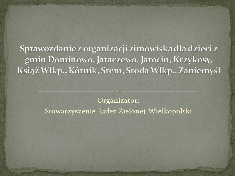 Organizator: Stowarzyszenie Lider Zielonej Wielkopolski