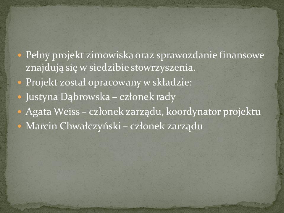 Pełny projekt zimowiska oraz sprawozdanie finansowe znajdują się w siedzibie stowrzyszenia.