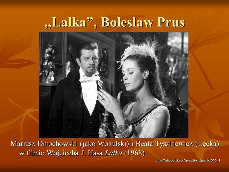 Lalka, Bolesław Prus Mariusz Dmochowski (jako Wokulski) i Beata Tyszkiewicz (Łęcka) w filmie Wojciecha J. Hasa Lalka (1968) http://filmpolski.pl/fp/in