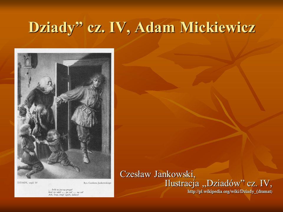 Dziady cz. IV, Adam Mickiewicz Czesław Jankowski, Ilustracja Dziadów cz. IV, http://pl.wikipedia.org/wiki/Dziady_(dramat )