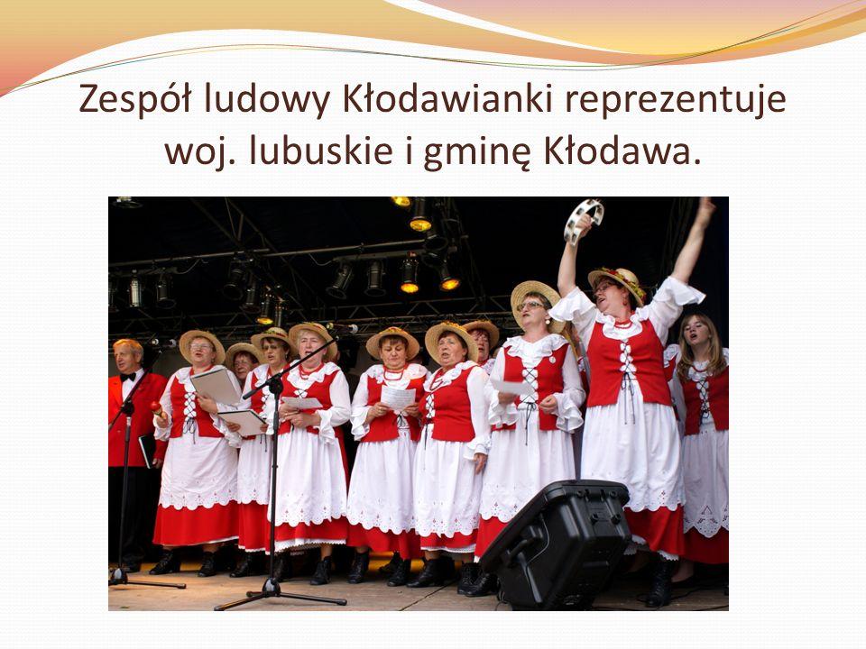 Zespół ludowy Kłodawianki reprezentuje woj. lubuskie i gminę Kłodawa.