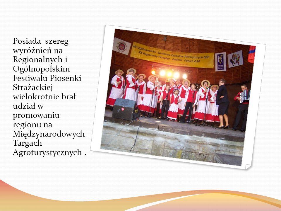 Posiada szereg wyróżnień na Regionalnych i Ogólnopolskim Festiwalu Piosenki Strażackiej wielokrotnie brał udział w promowaniu regionu na Międzynarodow