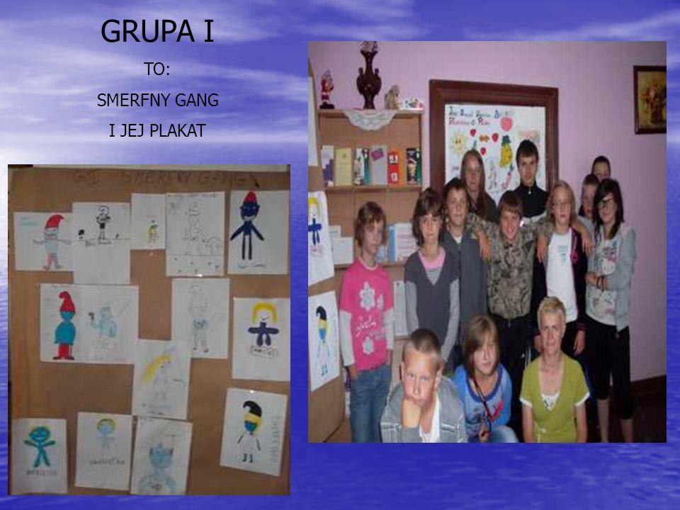 GRUPA I TO: SMERFNY GANG I JEJ PLAKAT