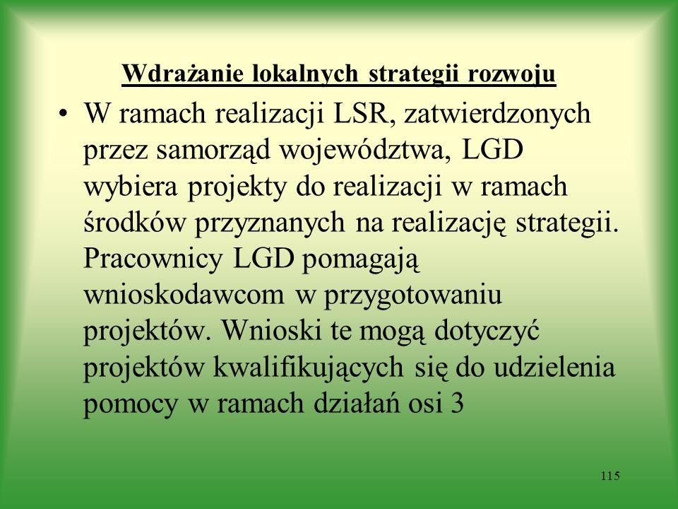 Wdrażanie lokalnych strategii rozwoju W ramach realizacji LSR, zatwierdzonych przez samorząd województwa, LGD wybiera projekty do realizacji w ramach