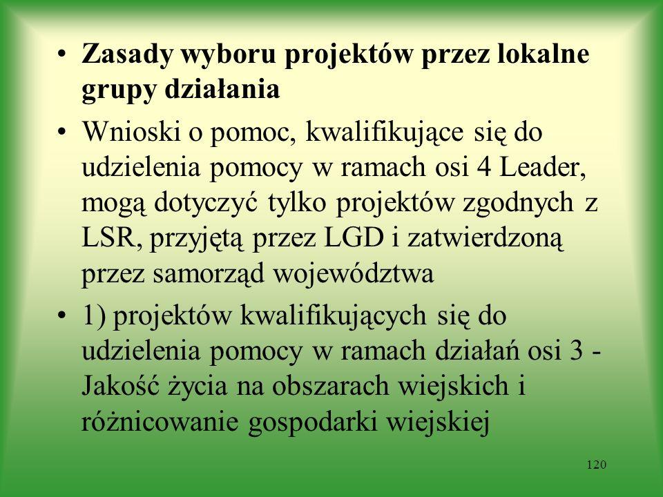 Zasady wyboru projektów przez lokalne grupy działania Wnioski o pomoc, kwalifikujące się do udzielenia pomocy w ramach osi 4 Leader, mogą dotyczyć tyl