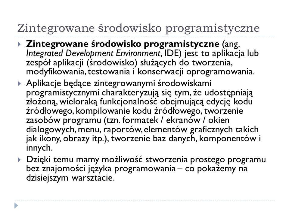 Zintegrowane środowisko programistyczne Zintegrowane środowisko programistyczne (ang.