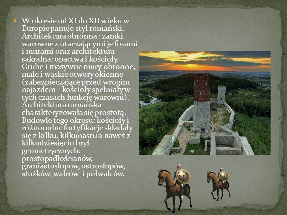 W okresie od XI do XII wieku w Europie panuje styl romański. Architektura obronna : zamki warowne z otaczającymi je fosami i murami oraz architektura