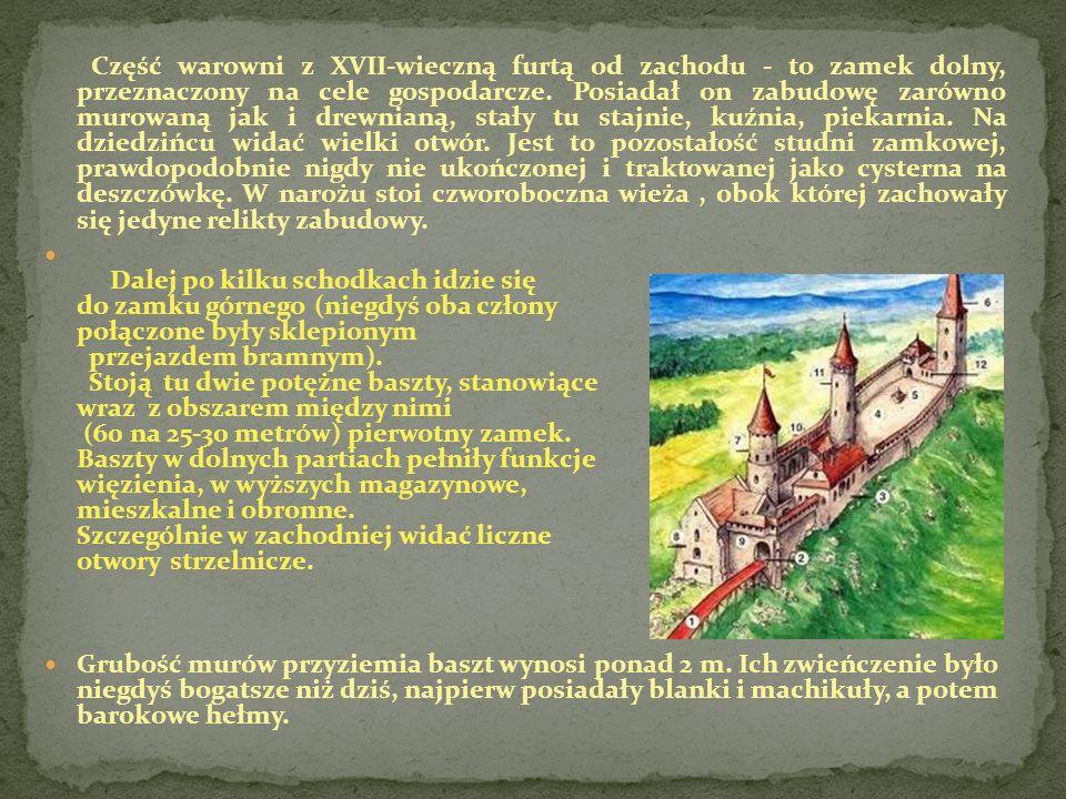 Część warowni z XVII-wieczną furtą od zachodu - to zamek dolny, przeznaczony na cele gospodarcze. Posiadał on zabudowę zarówno murowaną jak i drewnian