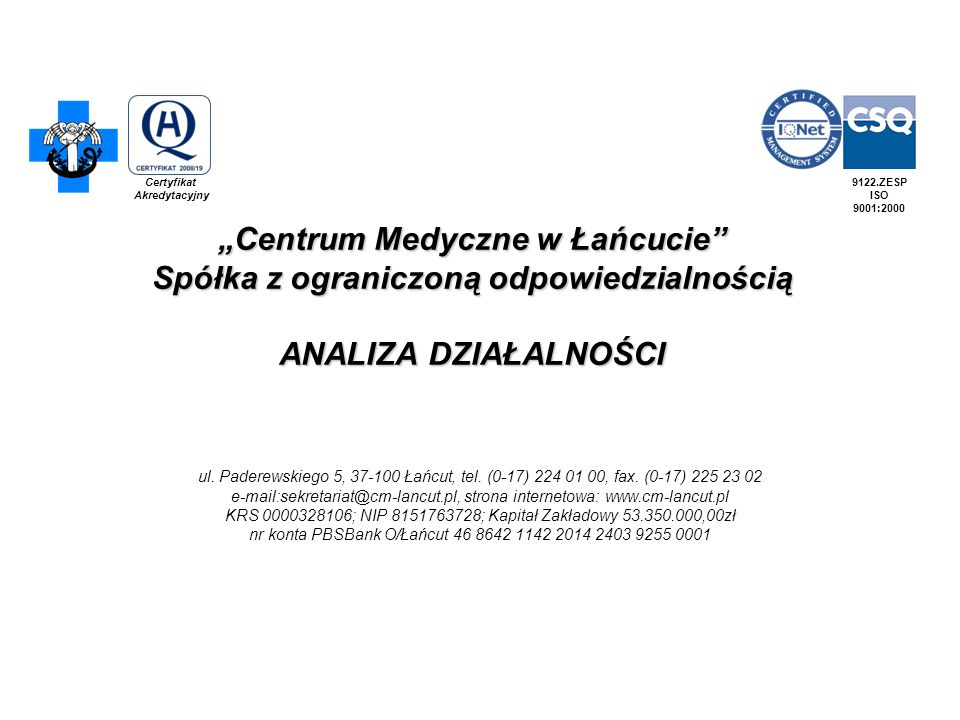 Centrum Medyczne w Łańcucie Spółka z ograniczoną odpowiedzialnością ANALIZA DZIAŁALNOŚCI ul. Paderewskiego 5, 37-100 Łańcut, tel. (0-17) 224 01 00, fa