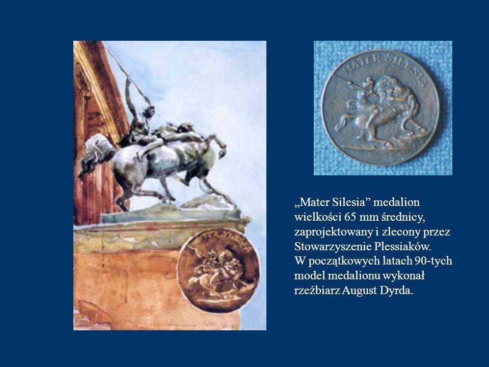 Mater Silesia medalion wielkości 65 mm średnicy, zaprojektowany i zlecony przez Stowarzyszenie Plessiaków. W początkowych latach 90-tych model medalio