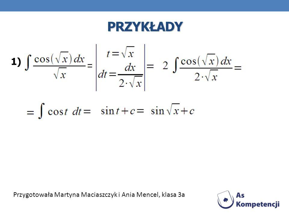 PRZYKŁADY 1) Przygotowała Martyna Maciaszczyk i Ania Mencel, klasa 3a