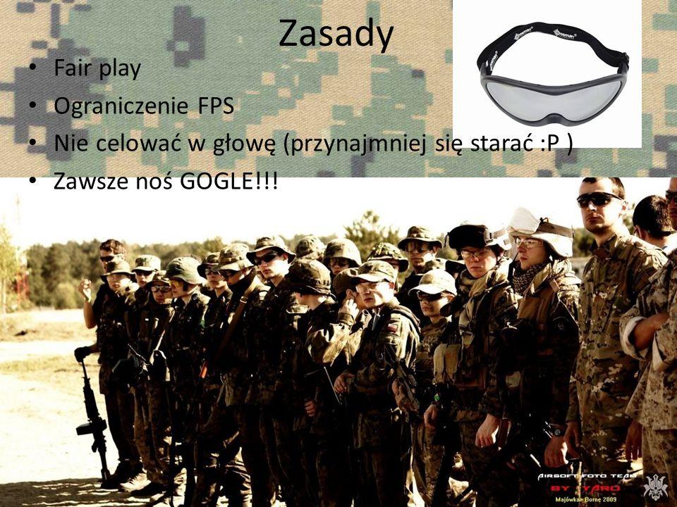 Zasady Fair play Ograniczenie FPS Nie celować w głowę (przynajmniej się starać :P ) Zawsze noś GOGLE!!!