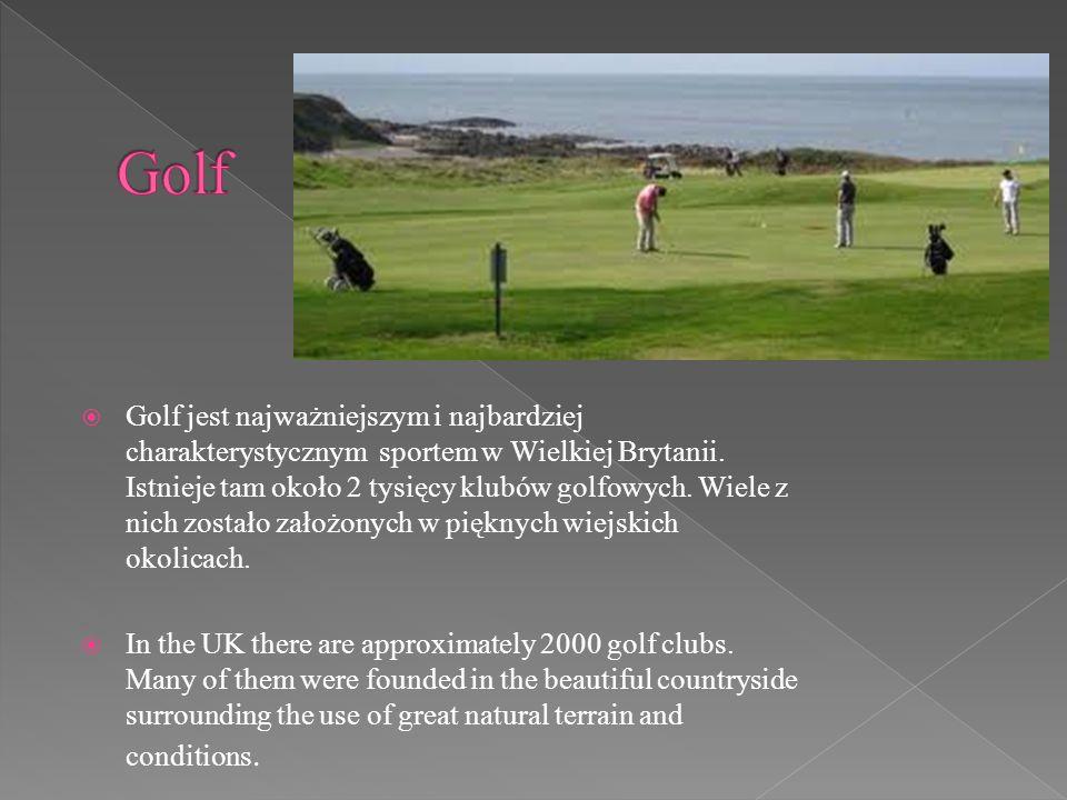Golf jest najważniejszym i najbardziej charakterystycznym sportem w Wielkiej Brytanii.