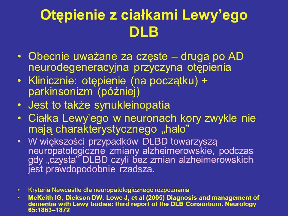Otępienie z ciałkami Lewyego DLB Obecnie uważane za częste – druga po AD neurodegeneracyjna przyczyna otępienia Klinicznie: otępienie (na początku) +