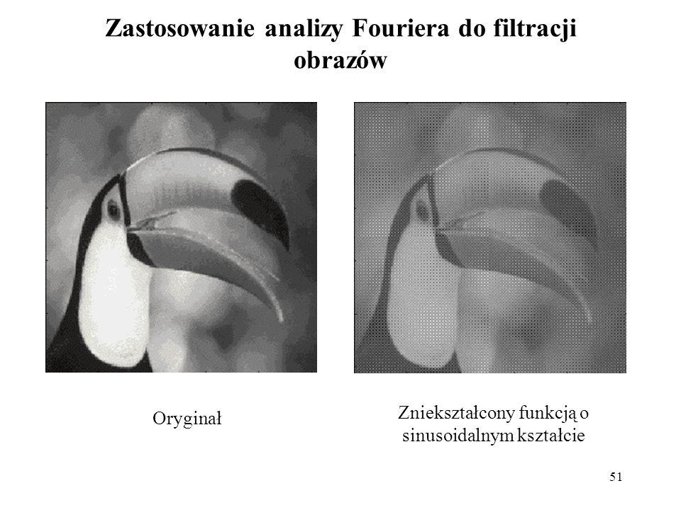 51 Zastosowanie analizy Fouriera do filtracji obrazów Oryginał Zniekształcony funkcją o sinusoidalnym kształcie