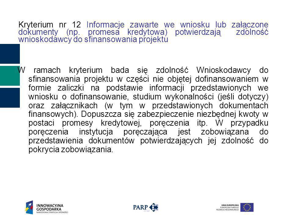 Kryterium nr 12 Informacje zawarte we wniosku lub załączone dokumenty (np.