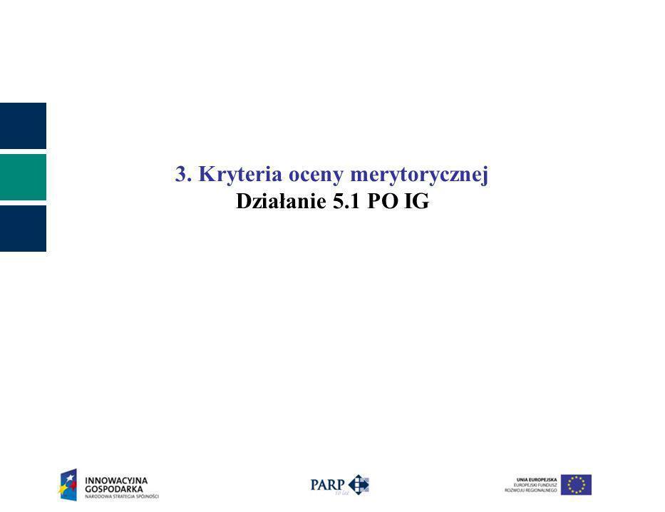 3. Kryteria oceny merytorycznej Działanie 5.1 PO IG