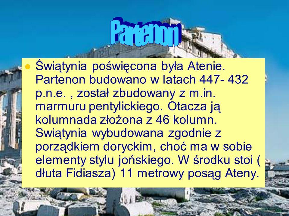 Świątynia poświęcona była Atenie. Partenon budowano w latach 447- 432 p.n.e., został zbudowany z m.in. marmuru pentylickiego. Otacza ją kolumnada złoż