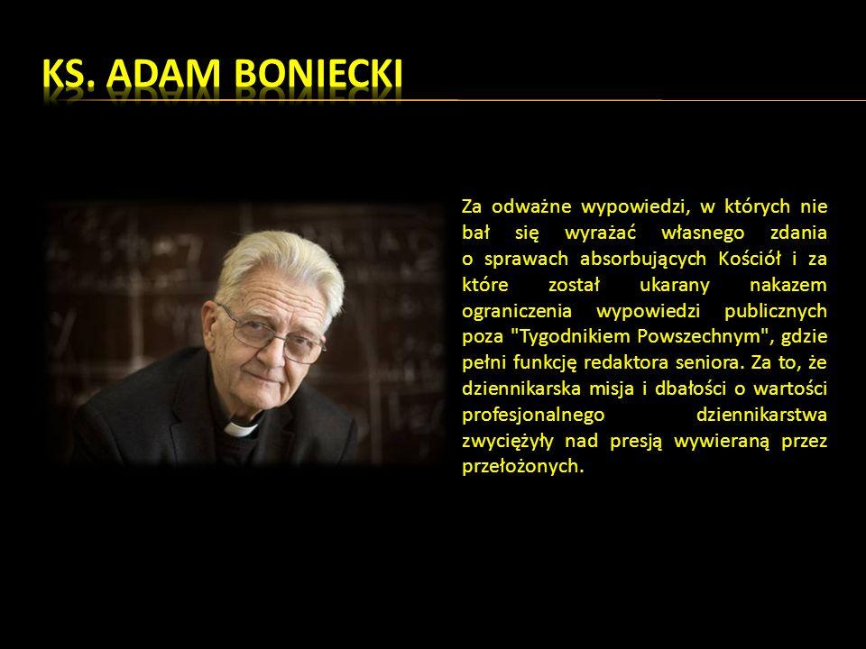 Za odważne wypowiedzi, w których nie bał się wyrażać własnego zdania o sprawach absorbujących Kościół i za które został ukarany nakazem ograniczenia wypowiedzi publicznych poza Tygodnikiem Powszechnym , gdzie pełni funkcję redaktora seniora.