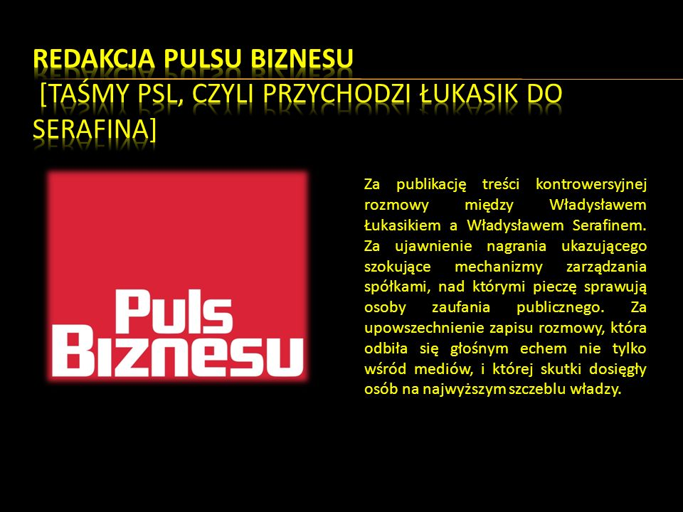 Za publikację treści kontrowersyjnej rozmowy między Władysławem Łukasikiem a Władysławem Serafinem.