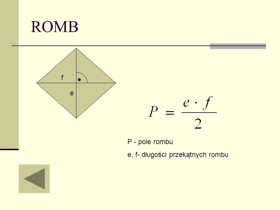 ROMB P - pole rombu e, f- długości przekątnych rombu e f
