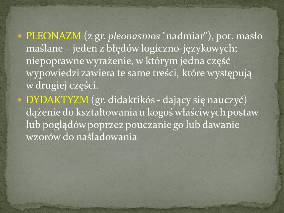 PLEONAZM (z gr. pleonasmos