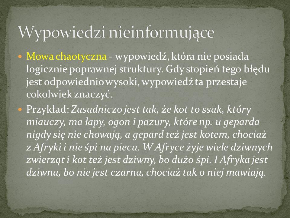 Nonsens językowy - W potocznym znaczeniu słowa nonsens znaczy tyle co wypowiedź fałszywa w sposób oczywisty.