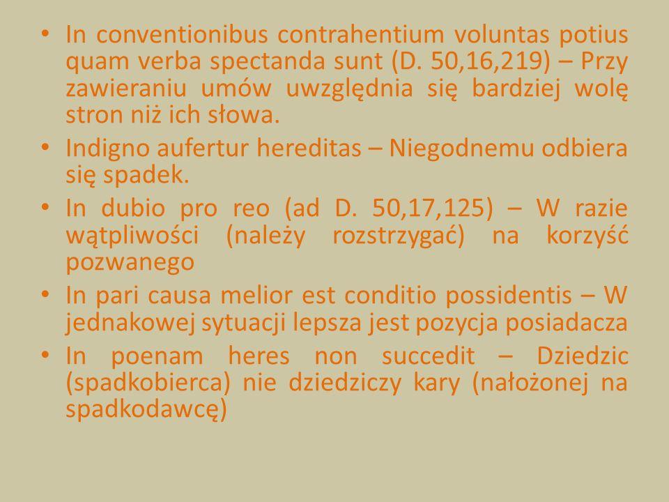 In conventionibus contrahentium voluntas potius quam verba spectanda sunt (D. 50,16,219) – Przy zawieraniu umów uwzględnia się bardziej wolę stron niż