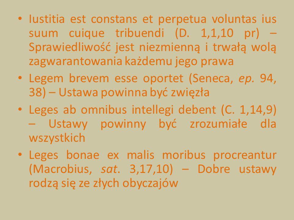 Iustitia est constans et perpetua voluntas ius suum cuique tribuendi (D. 1,1,10 pr) – Sprawiedliwość jest niezmienną i trwałą wolą zagwarantowania każ