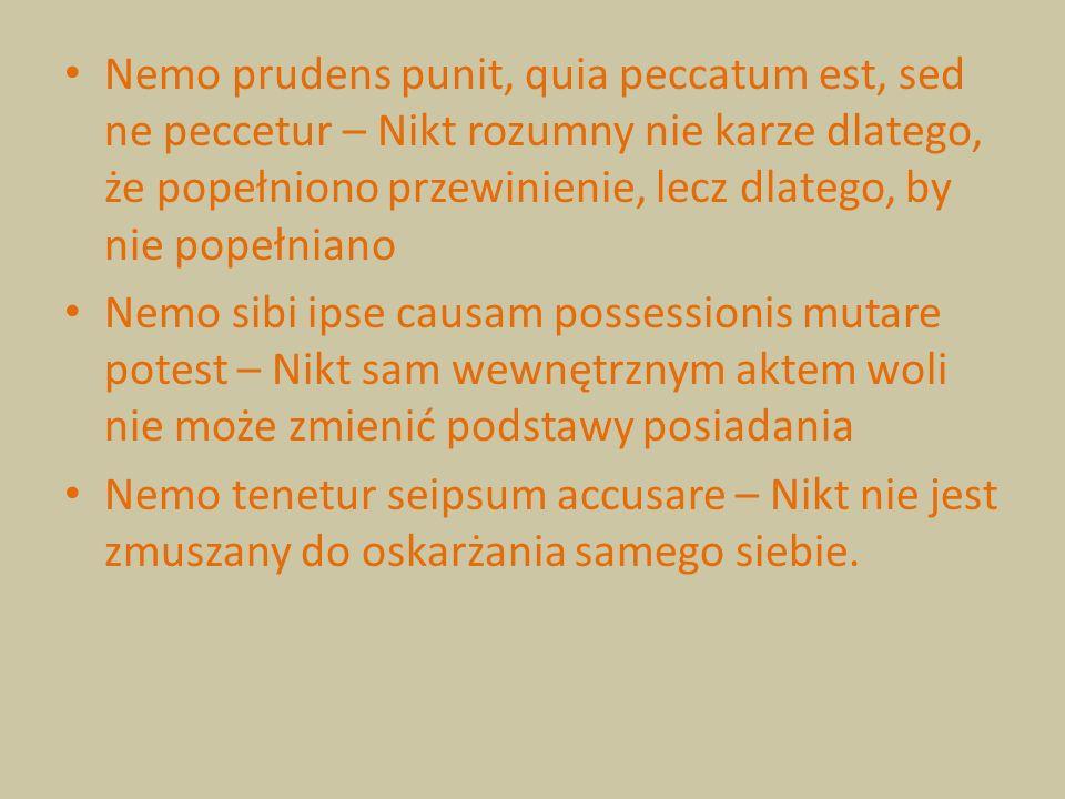 Nemo prudens punit, quia peccatum est, sed ne peccetur – Nikt rozumny nie karze dlatego, że popełniono przewinienie, lecz dlatego, by nie popełniano N