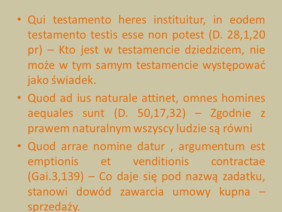Qui testamento heres instituitur, in eodem testamento testis esse non potest (D. 28,1,20 pr) – Kto jest w testamencie dziedzicem, nie może w tym samym