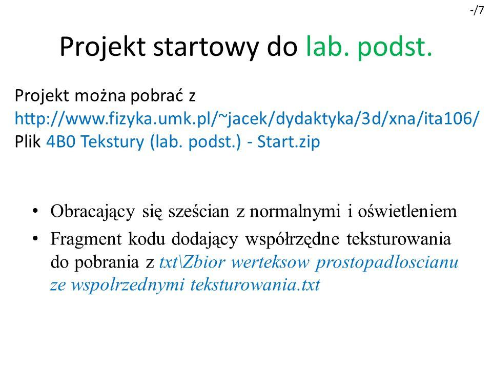 Projekt startowy do lab. podst. Obracający się sześcian z normalnymi i oświetleniem Fragment kodu dodający współrzędne teksturowania do pobrania z txt