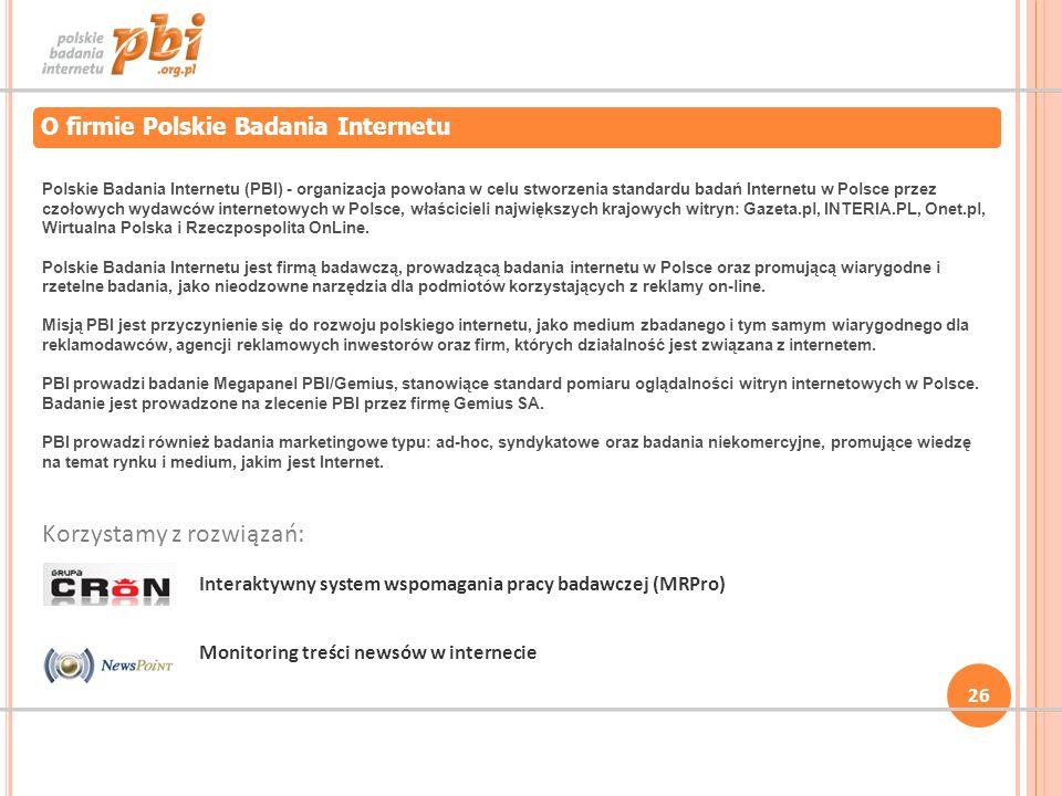 26 O firmie Polskie Badania Internetu Polskie Badania Internetu (PBI) - organizacja powołana w celu stworzenia standardu badań Internetu w Polsce prze