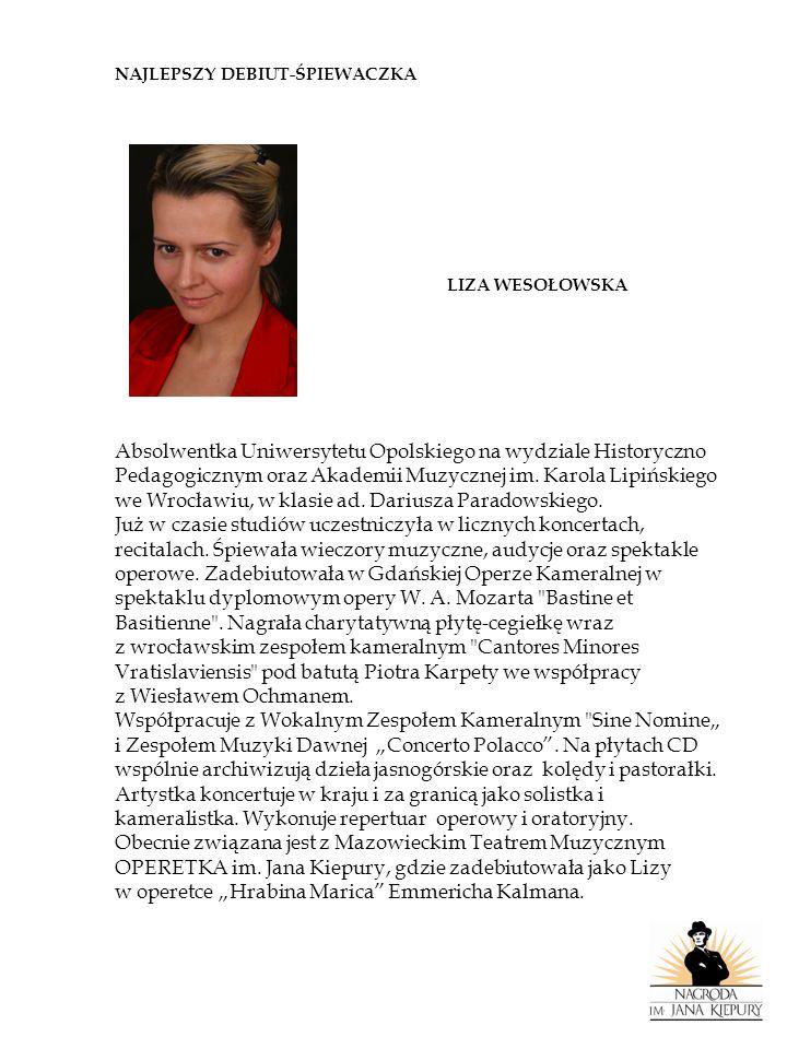 NAJLEPSZY DEBIUT-ŚPIEWAK KRYSTIAN KRZESZOWIAK Studiował śpiew solowy w klasie ad.