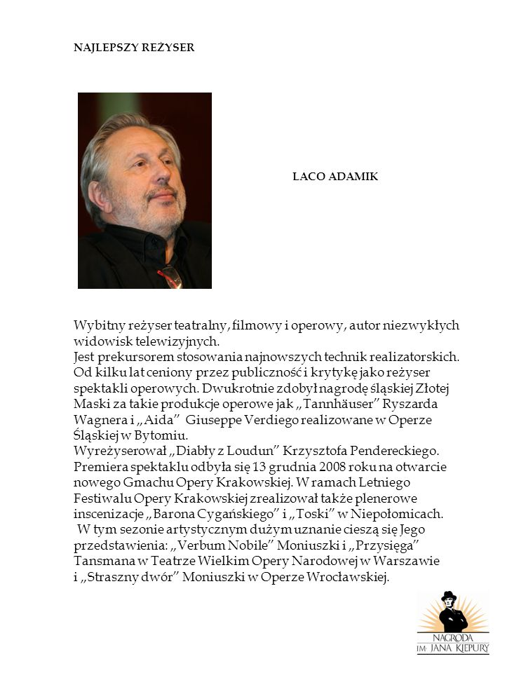 NAJLEPSZY DYRYGENT TADEUSZ SERAFIN Od 20 lat jest dyrektorem Naczelnym i Artystycznym Opery Śląskiej w Bytomiu.