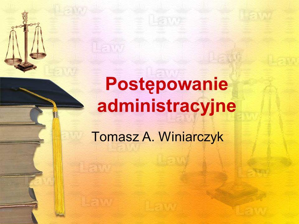 Postępowanie administracyjne Tomasz A. Winiarczyk