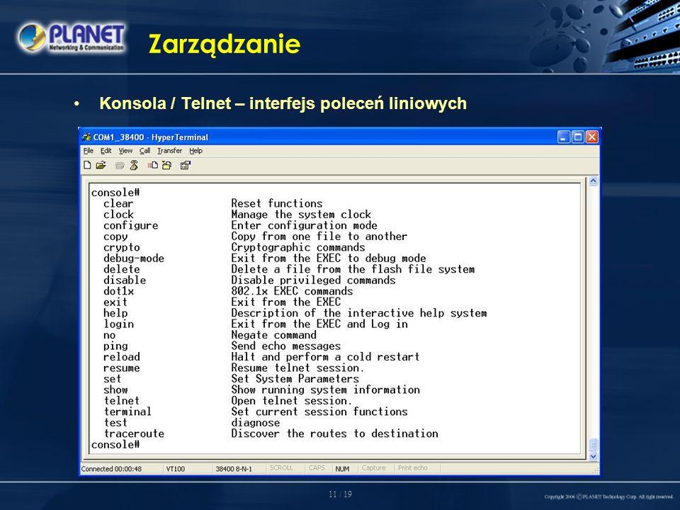 11 / 19 Zarządzanie Konsola / Telnet – interfejs poleceń liniowych