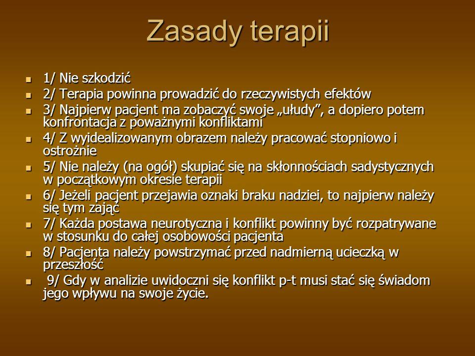 Zasady terapii 1/ Nie szkodzić 1/ Nie szkodzić 2/ Terapia powinna prowadzić do rzeczywistych efektów 2/ Terapia powinna prowadzić do rzeczywistych efe