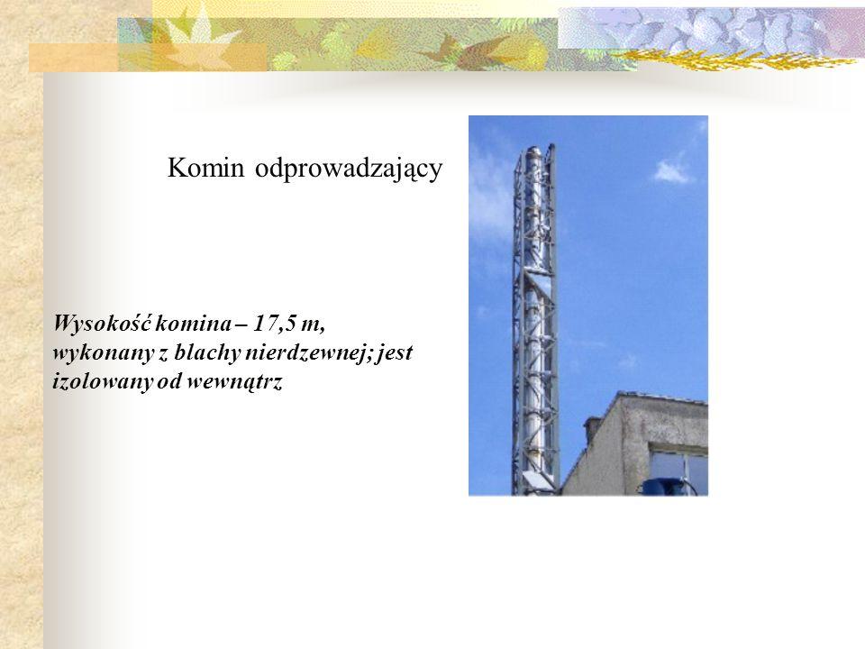 Wysokość komina – 17,5 m, wykonany z blachy nierdzewnej; jest izolowany od wewnątrz Komin odprowadzający